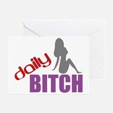DAILY BITCH Greeting Card