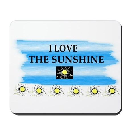 I LOVE THE SUNSHINE Mousepad