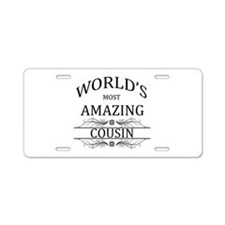 World's Most Amazing Cousin Aluminum License Plate