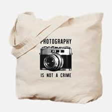 Photography Is Not A Crime Tote Bag