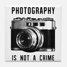 Photography Is Not a Crime Tile Coaster