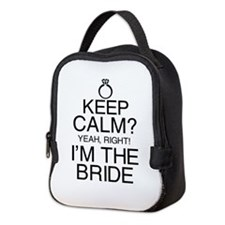 Keep Calm? Bride Neoprene Lunch Bag