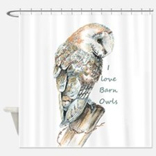 I love Barn Owls Fun Quote Shower Curtain
