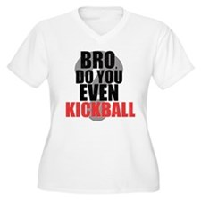 Do You Even Kickball Plus Size T-Shirt