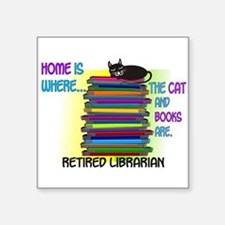 Retired Librarian Home is where Cat books Sticker