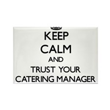 Keep Calm and Trust Your Catering Manager Magnets