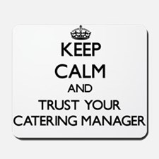 Keep Calm and Trust Your Catering Manager Mousepad