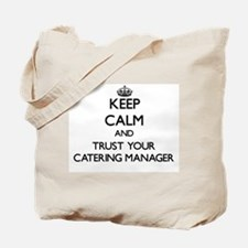 Keep Calm and Trust Your Catering Manager Tote Bag