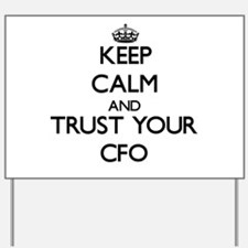 Keep Calm and Trust Your Cfo Yard Sign