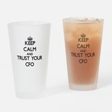 Keep Calm and Trust Your Cfo Drinking Glass