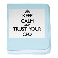 Keep Calm and Trust Your Cfo baby blanket