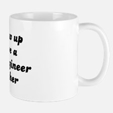 Chemical Engineer like my mot Mug