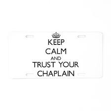 Keep Calm and Trust Your Chaplain Aluminum License