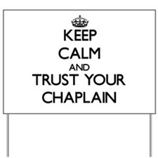 Keep Calm and Trust Your Chaplain Yard Sign