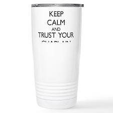 Keep Calm and Trust Your Chaplain Travel Mug