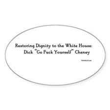Dick Go Fuck Yourself Cheney Oval Decal