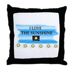 I LOVE THE SUNSHINE Throw Pillow