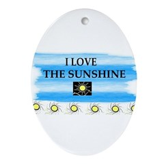 I LOVE THE SUNSHINE Oval Ornament