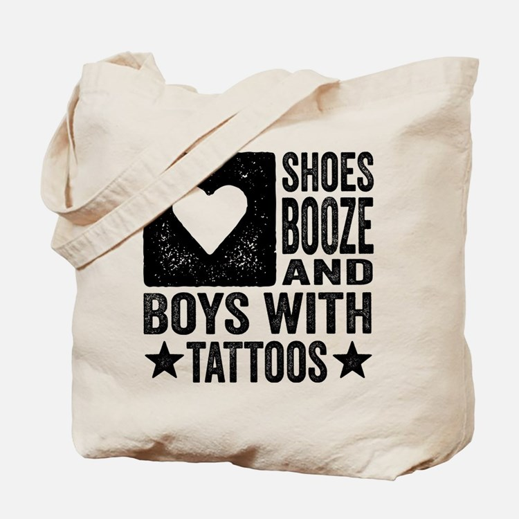 Shoes Booze and Boys with Tattoos Tote Bag