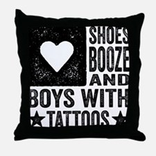 Shoes Booze and Boys with Tattoos Throw Pillow