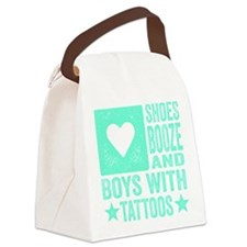 Shoes Booze and Boys with Tattoos Canvas Lunch Bag
