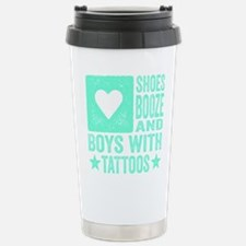 Shoes Booze and Boys with Tattoos Travel Mug