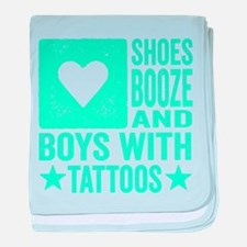 Shoes Booze and Boys with Tattoos baby blanket