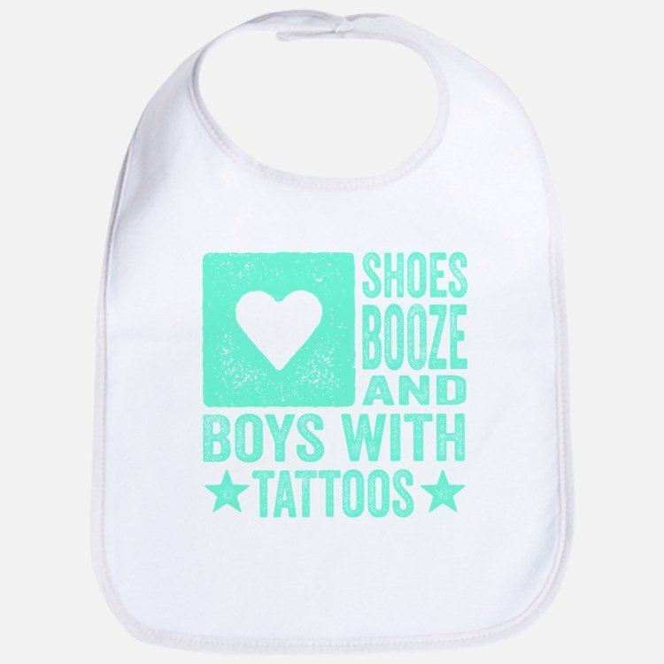 Shoes Booze and Boys with Tattoos Bib