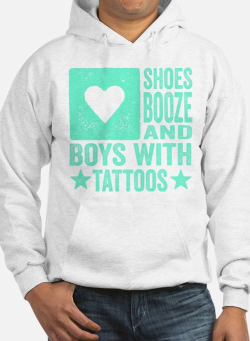 Shoes Booze and Boys with Tattoos Hoodie