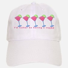I'd rather be havinga cosmo Baseball Baseball Cap