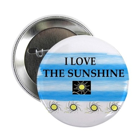 """I LOVE THE SUNSHINE 2.25"""" Button (10 pack)"""