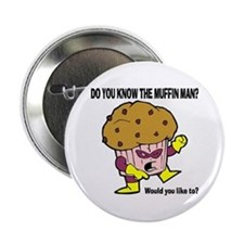The Muffin Man Button
