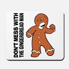 The Gingerbread Man Mousepad