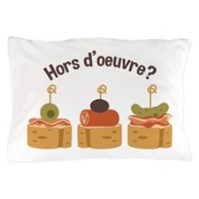 Hors doeuvre? Pillow Case