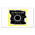 MY TAN IS REAL Rectangle Sticker