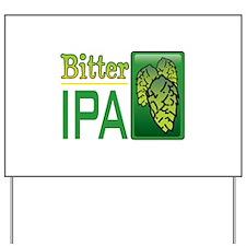 Bitter IPA Yard Sign