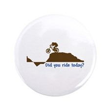 "Did You Ride Today? 3.5"" Button"