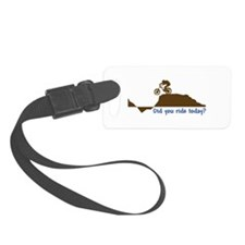 Did You Ride Today? Luggage Tag