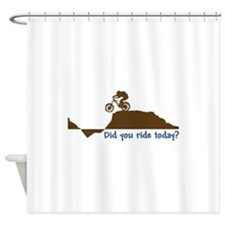 Did You Ride Today? Shower Curtain