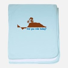 Did You Ride Today? baby blanket