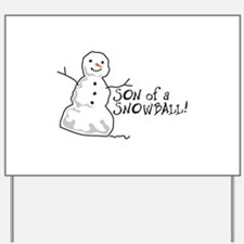 Son Of A Snowball! Yard Sign