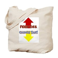 FEED THIS CHANGE THAT Tote Bag