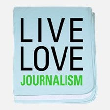 Live Love Journalism baby blanket