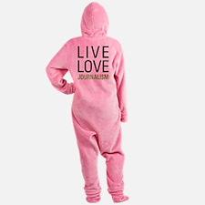 Live Love Journalism Footed Pajamas