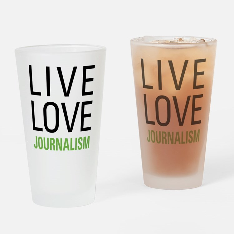 Live Love Journalism Drinking Glass