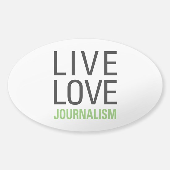 Live Love Journalism Sticker (Oval)