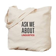 Ask Me About Linguistics Tote Bag
