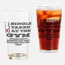 Single/Taken/At The Gym Drinking Glass