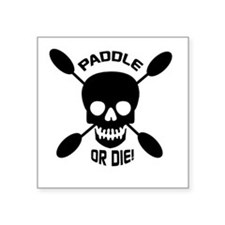 Paddle or Die! Sticker
