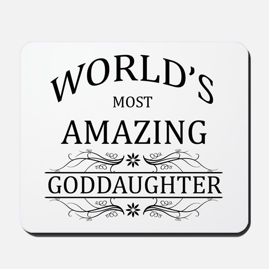 World's Most Amazing Goddaughter Mousepad